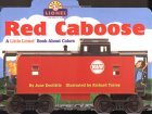 Red Caboose: A Little Lionel Book about Colors  by  June Doolittle