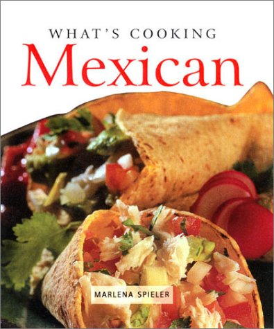 Whats Cooking: Mexican  by  Marlene Spieler