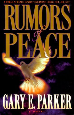 Rumors of Peace  by  Gary E. Parker