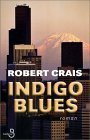 Indigo Blues (Elvis Cole, #7) Robert Crais