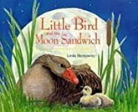 Little Bird and the Moon Sandwich