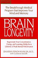 Brain Longevity: The Breakthrough Medical Program That Improves Your Mind and Memory, Regenerate Your Concentration, Energy, and Learni