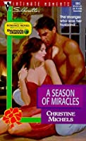 Season of Miracles  (Try to Remember) (Silhouette Intimate Moments, 900)