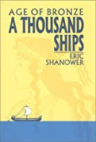 A Thousand Ships : Age of Bronze, Volume One