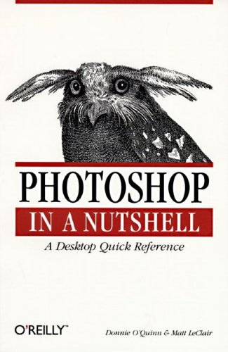 Photoshop in a Nutshell (In a Nutshell  by  Donnie OQuinn