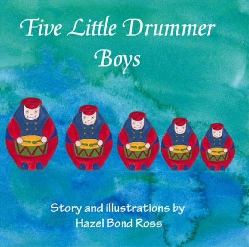 Five Little Drummer Boys  by  Hazel Bond Ross