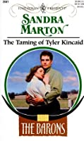 The Taming Of Tyler Kincaid (The Barons, #4)