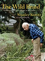 The Wild Braid: A Poet Reflects on a Century in the Garden [SIGNED LIMITED EDITION]