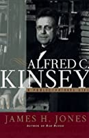 Alfred C. Kinsey: A Public/Private Life