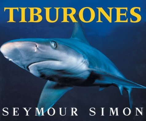 Sharks (Spanish edition): Tiburones  by  Seymour Simon
