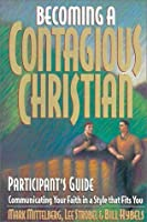 Becoming a Contagious Christian Live Seminar: Participant's Guide: Communicating Your Faith in a Style That Fits You