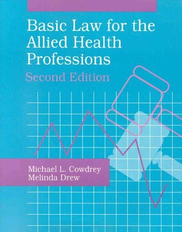 Basic Law For The Allied Health Professions  by  Michael L. Cowdrey