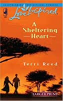 A Sheltering Heart (Steeple Hill Love Inspired (Large Print))