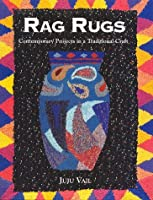 Rag Rugs: Contemporary Projects in a Traditional Craft