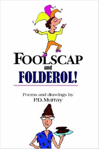 Foolscap and Folderol!  by  P.D. Murray