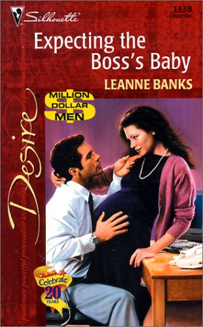 Expecting the Bosss Baby  (Silhouette Desire, #1338)  by  Leanne Banks