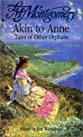 Akin to Anne: Tales of Other Orphans