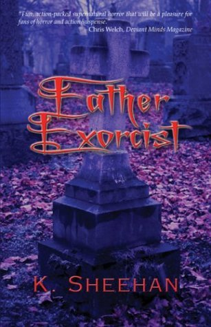 Father Exorcist  by  K. Sheehan