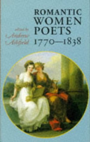 Romantic Women Poets, 1770-1838: An Anthology  by  Andrew Ashfield