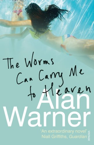 The Worms Can Carry Me To Heaven Alan Warner