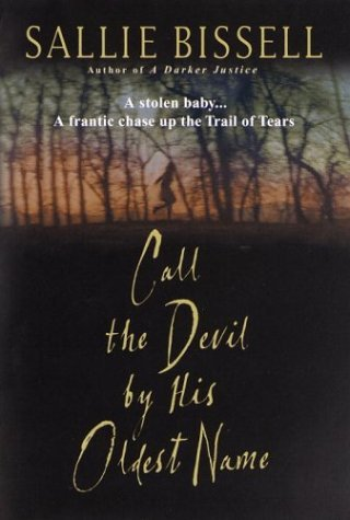 Call the Devil  by  His Oldest Name (Mary Crow, #3) by Sallie Bissell
