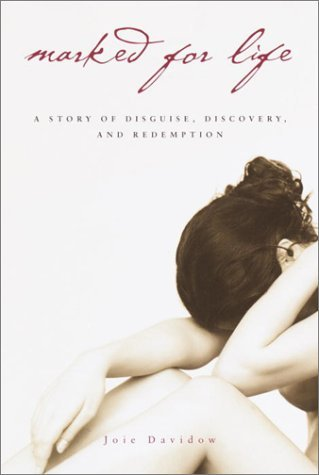 Marked for Life: A Memoir  by  Joie Davidow