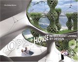 Open House: Intelligent Living  by  Design by Dana Hutt