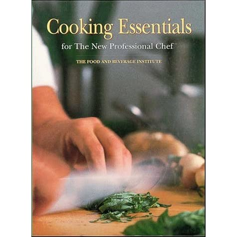 Cooking Essentials for the New Professional Chef? by ...