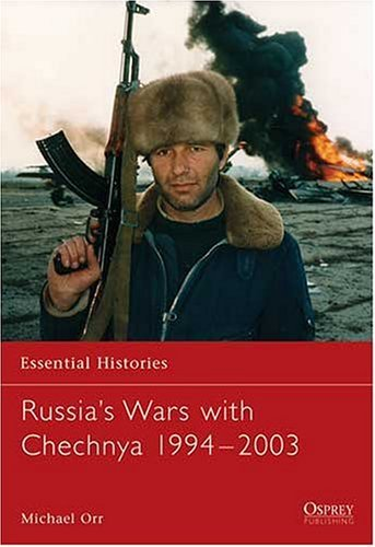 Russias Wars with Chechnya 1994-2003  by  Michael  Orr