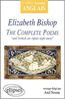 The Complete Poems Elizabeth Bishop