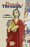 Break Through! Good News Translation: The Bible for Young Catholics, Catholic Edition  by  Brian Singer-Towns