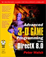 Advanced 3-D Game Programming with DirectX 8.0 [With CDROM]