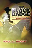 The Black Badge: Deputy United States Marshal Bass Reeves from Slave to Heroic Lawmen Paul L. Brady