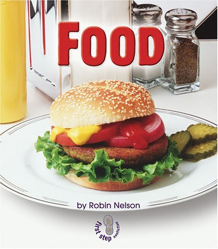 Food (First Step Nonfiction: Basic Human Needs) Robin Nelson
