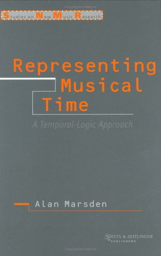Representing Musical Time: A Temporal-Logic Approach  by  Alan Marsden