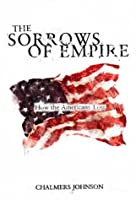 The Sorrows of Empire: Militarism, Secrecy and the End of the Republic