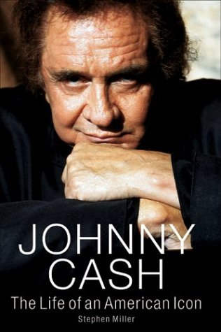 Johnny Cash the Life of an American Icon Stephen Miller