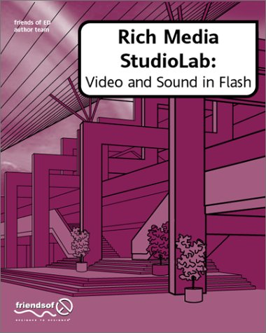 Rich Media StudioLab: Video and Sound in Flash - with Premiere, After Effects, Final Cut Pro, Cubase, Quicktime, Acid, Sound Forge and more.  by  Tia Aleo