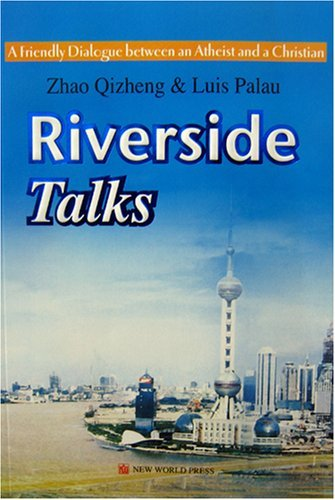 Riverside Talks A Friendly Dialogue Between And Atheist And A Christian (Paperback) Zhao Qizheng