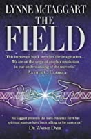 The Field: The Quest for the Secret Force of the Universe. Lynne McTaggart