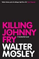 Killing Johnny Fry: A Sexistential Novel