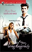 Undercover Bride (A Year of Loving Dangerously) (Silhouette Intimate Moments, 1022) (Intimate Moments, 1022)