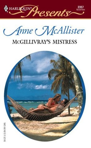 McGillivrays Mistress (Harlequin Presents, #2357) Anne McAllister