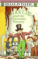 Charlie and the Chocolate Factory (Charlie Bucket, #1)
