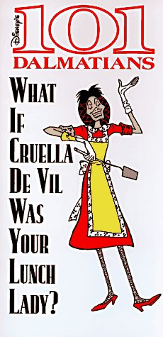 What If Cruella de Vil Was Your Lunch Lady? Sparky Moore