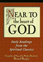 Near to the Heart of God: Meditations to Draw You Closer