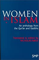 Women In Islam: An Anthology From The Qurān And Ḥadīths