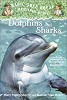Dolphins And Sharks (Magic Tree House Research Guide, #9)