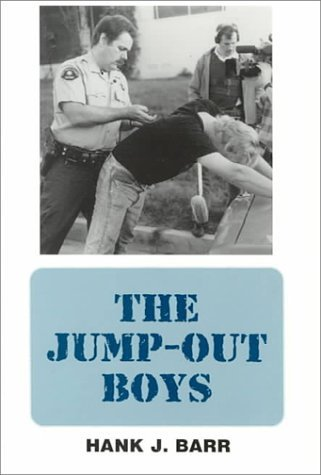 The Jump-Out Boys Hank J. Barr