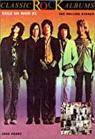 Exile on Main Street: The Rolling Stones (Classic Rock Album Series)